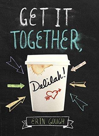 get it together delilah